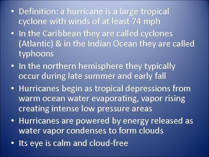 • Definition: a hurricane is a large tropical cyclone with winds of at