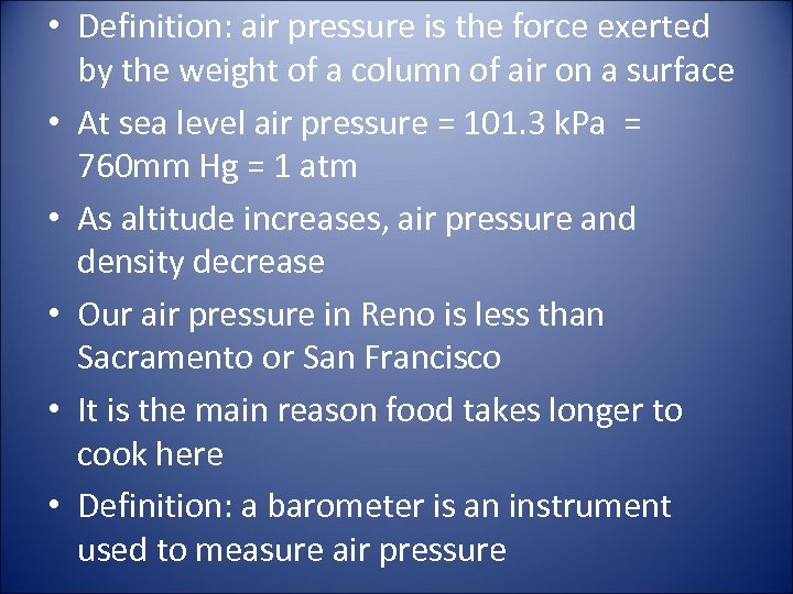 • Definition: air pressure is the force exerted by the weight of a