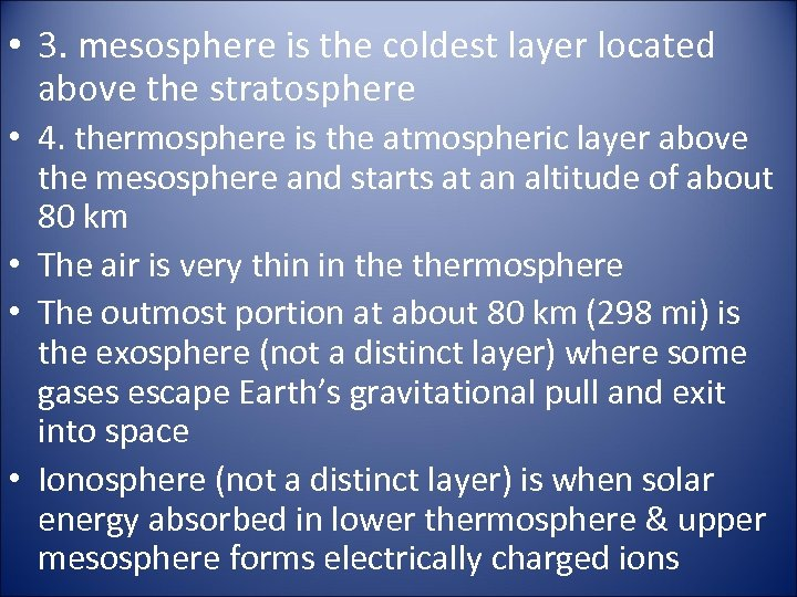 • 3. mesosphere is the coldest layer located above the stratosphere • 4.