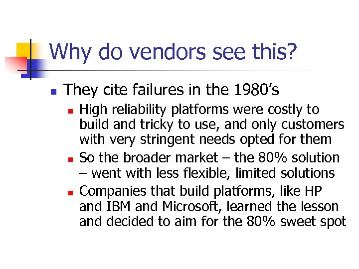 Why do vendors see this? n They cite failures in the 1980's n n