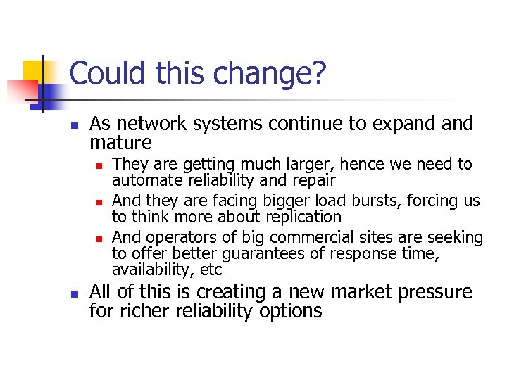 Could this change? n As network systems continue to expand mature n n They