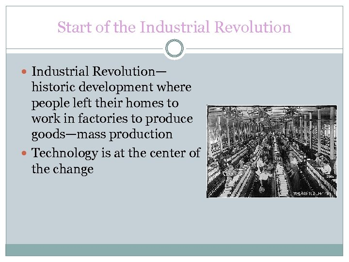 Start of the Industrial Revolution— historic development where people left their homes to work