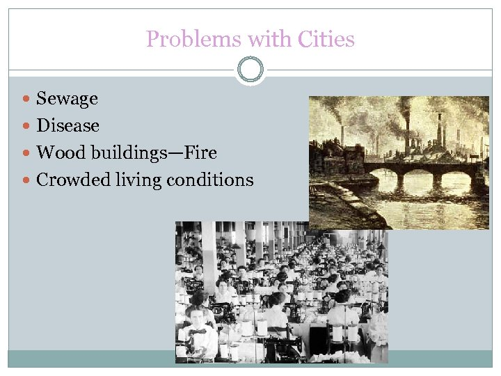 Problems with Cities Sewage Disease Wood buildings—Fire Crowded living conditions