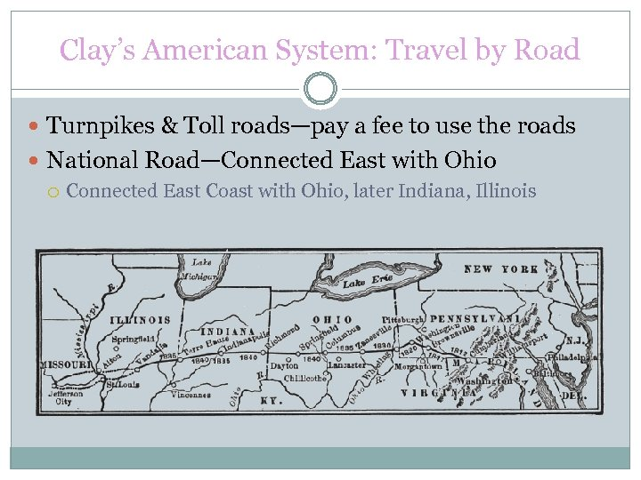 Clay's American System: Travel by Road Turnpikes & Toll roads—pay a fee to use