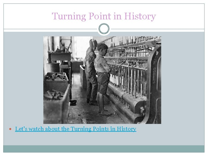 Turning Point in History Let's watch about the Turning Points in History
