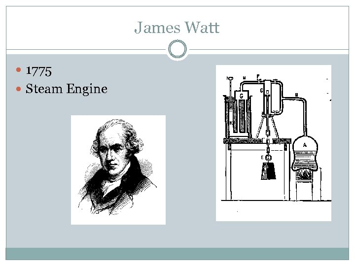 James Watt 1775 Steam Engine