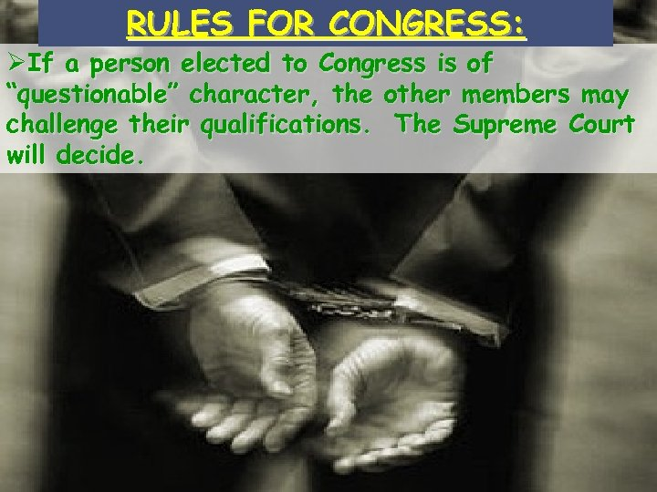 RULES FOR CONGRESS: © 2004 By Default! The Legislative Branch ØIf a person elected