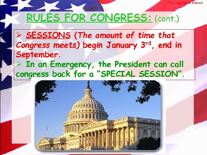 © 2004 By Default! The Legislative Branch RULES FOR CONGRESS: (cont. ) Ø SESSIONS