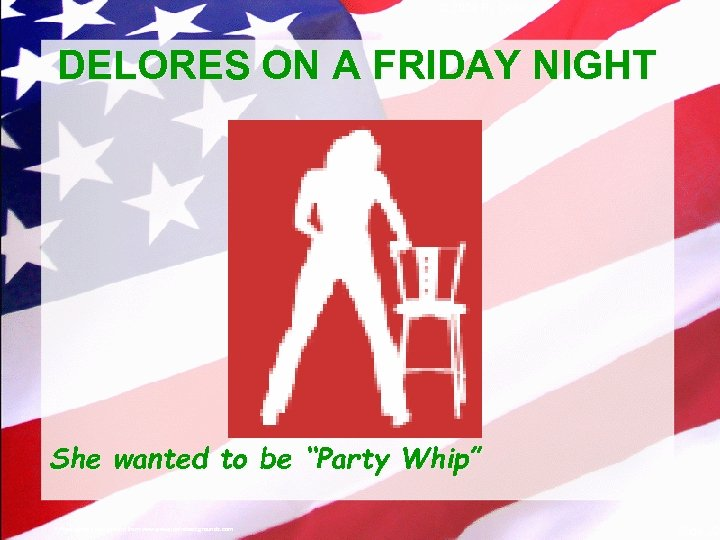 """© 2004 By Default! DELORES ON A FRIDAY NIGHT She wanted to be """"Party"""