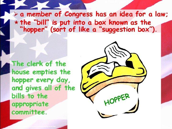 © 2004 By Default! Ø a member of Congress has an idea for a
