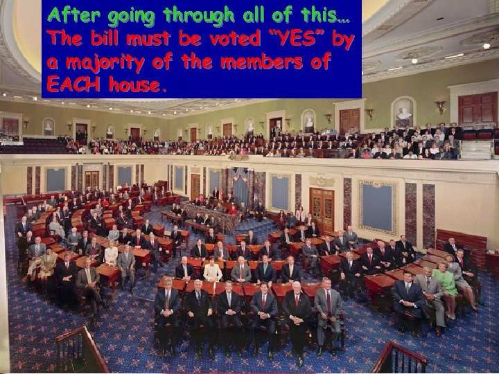 """After going through all of this… The bill must be voted """"YES"""" by a"""