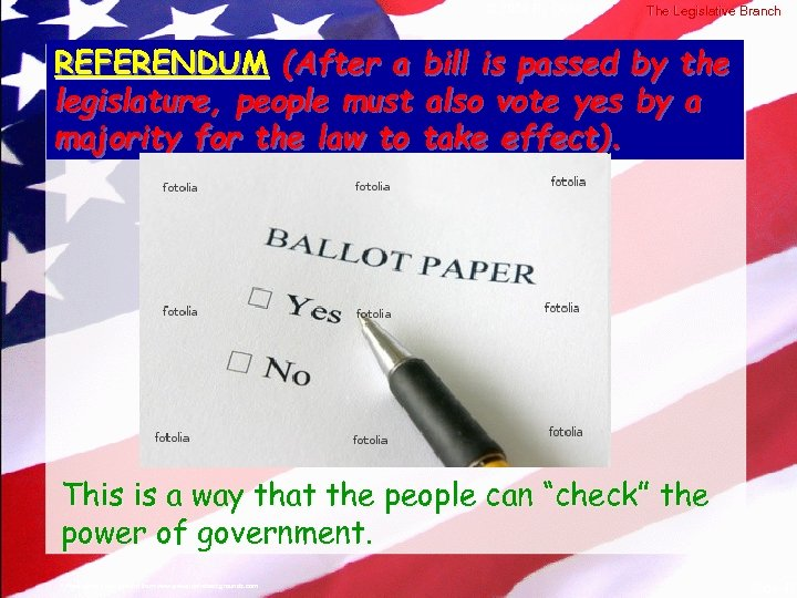 © 2004 By Default! The Legislative Branch REFERENDUM (After a bill is passed by