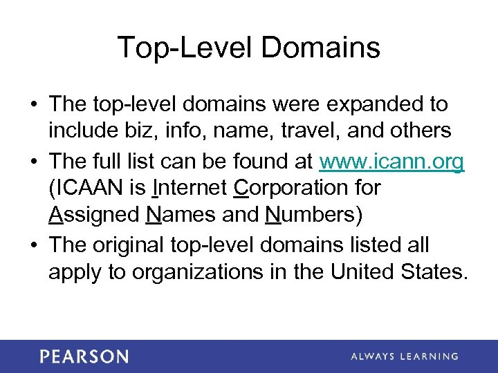 Top-Level Domains • The top-level domains were expanded to include biz, info, name, travel,