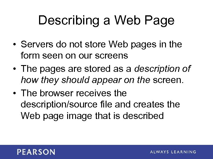 Describing a Web Page • Servers do not store Web pages in the form