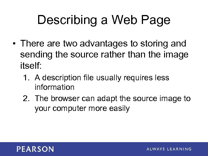 Describing a Web Page • There are two advantages to storing and sending the