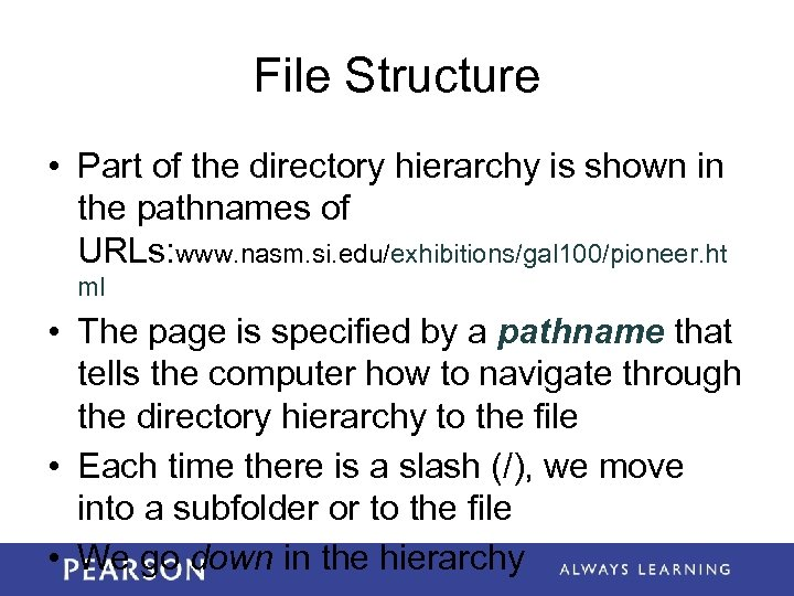 File Structure • Part of the directory hierarchy is shown in the pathnames of