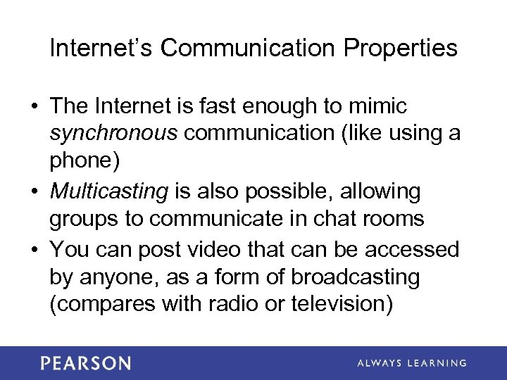 Internet's Communication Properties • The Internet is fast enough to mimic synchronous communication (like