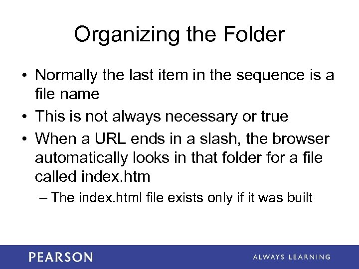 Organizing the Folder • Normally the last item in the sequence is a file
