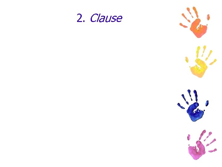2. Clause