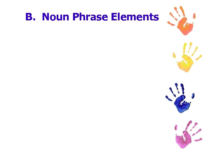 B. Noun Phrase Elements