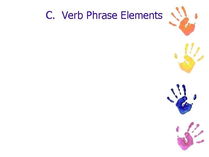 C. Verb Phrase Elements