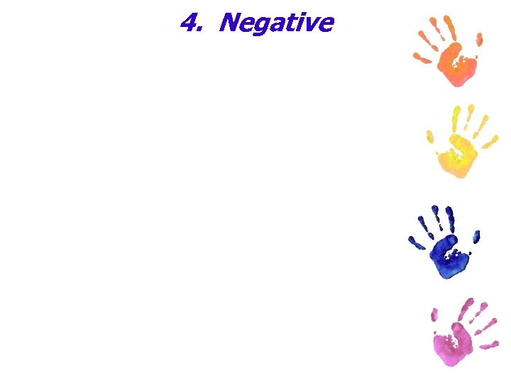 4. Negative