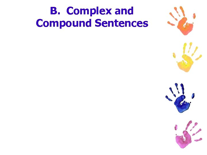 B. Complex and Compound Sentences