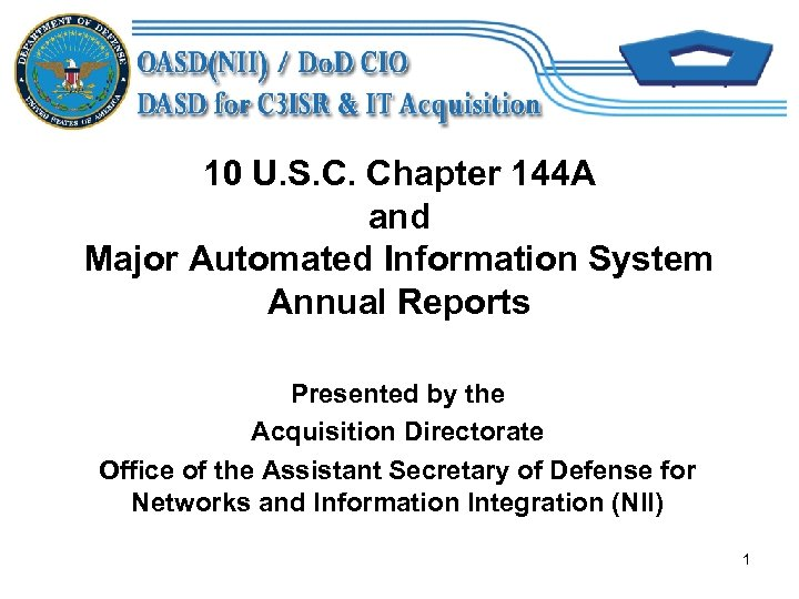 10 U. S. C. Chapter 144 A and Major Automated Information System Annual Reports