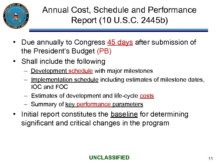 Annual Cost, Schedule and Performance Report (10 U. S. C. 2445 b) • Due