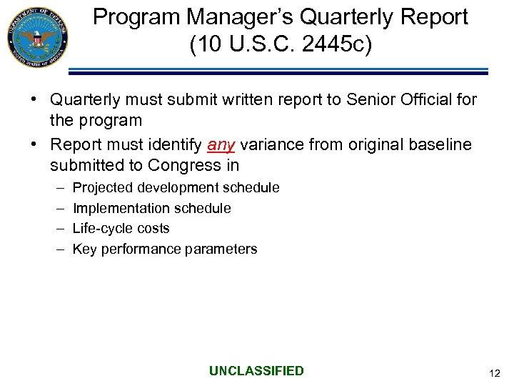Program Manager's Quarterly Report (10 U. S. C. 2445 c) • Quarterly must submit
