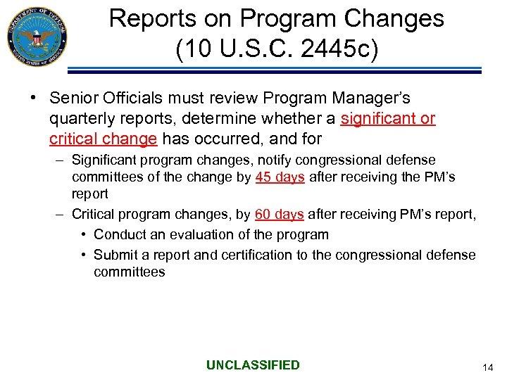 Reports on Program Changes (10 U. S. C. 2445 c) • Senior Officials must
