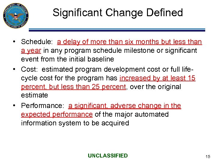 Significant Change Defined • Schedule: a delay of more than six months but less