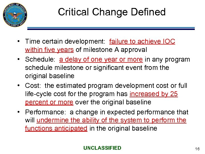 Critical Change Defined • Time certain development: failure to achieve IOC within five years