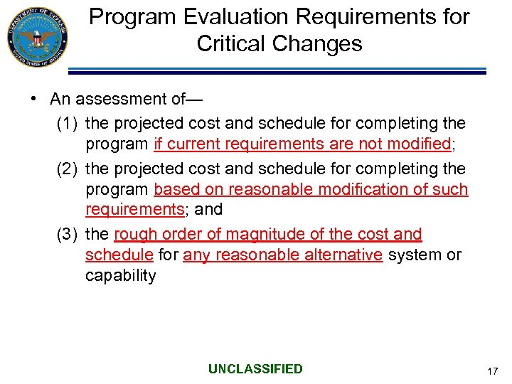 Program Evaluation Requirements for Critical Changes • An assessment of— (1) the projected cost