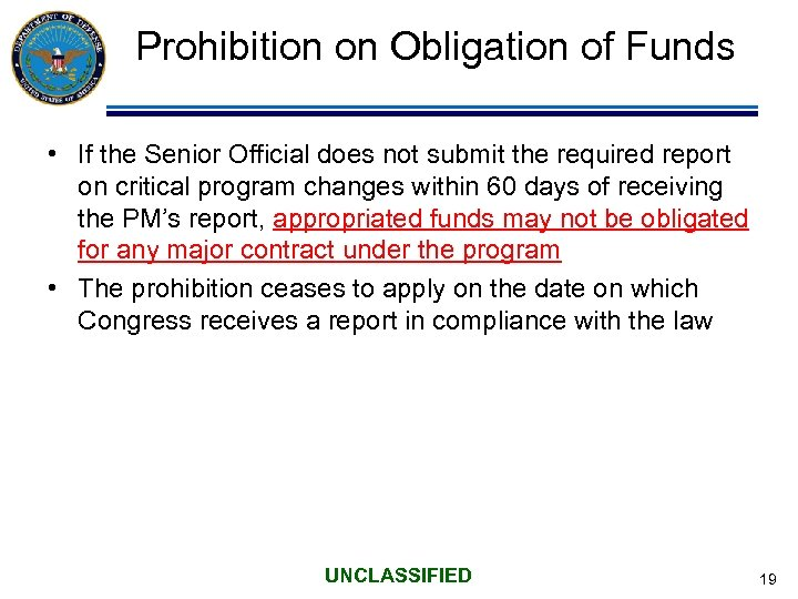 Prohibition on Obligation of Funds • If the Senior Official does not submit the