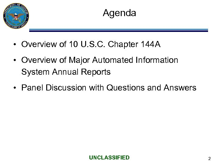 Agenda • Overview of 10 U. S. C. Chapter 144 A • Overview of