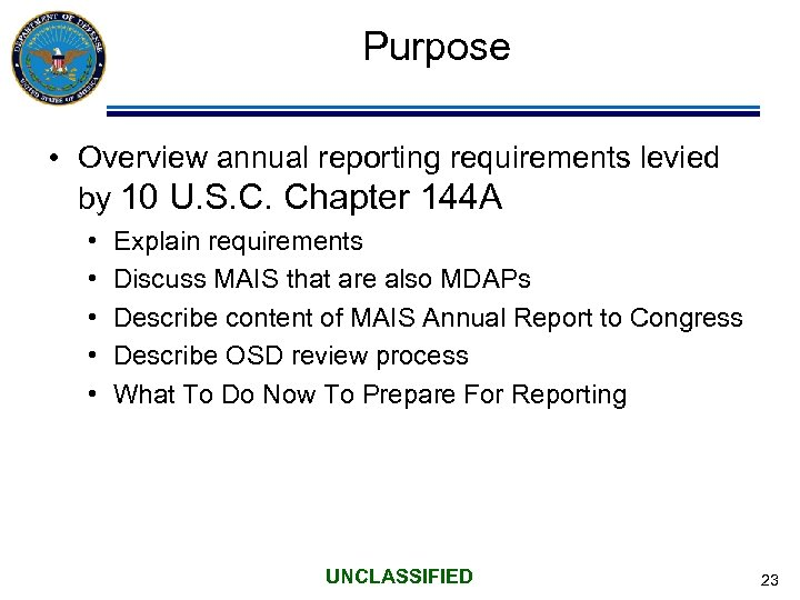 Purpose • Overview annual reporting requirements levied by 10 U. S. C. Chapter 144