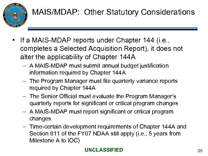 MAIS/MDAP: Other Statutory Considerations • If a MAIS-MDAP reports under Chapter 144 (i. e.