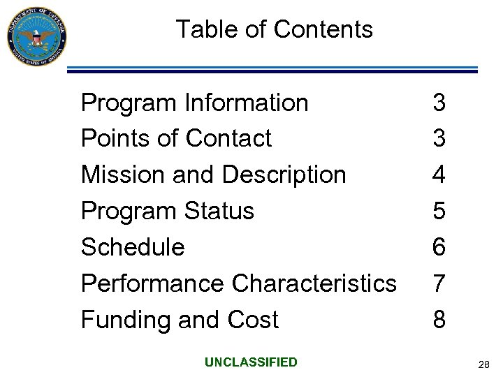 Table of Contents Program Information Points of Contact Mission and Description Program Status Schedule