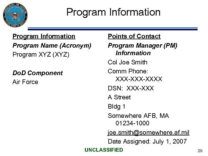 Program Information Program Name (Acronym) Program XYZ (XYZ) Do. D Component Air Force Points