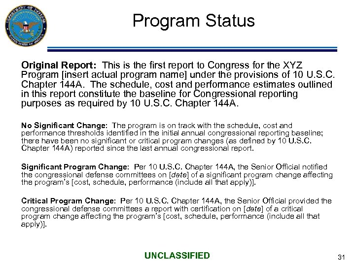 Program Status Original Report: This is the first report to Congress for the XYZ