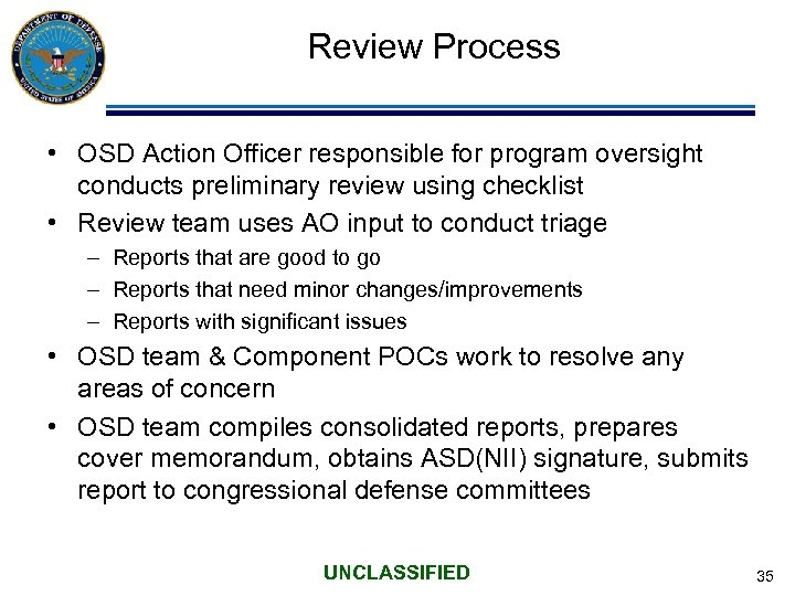 Review Process • OSD Action Officer responsible for program oversight conducts preliminary review using