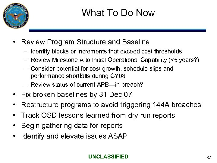 What To Do Now • Review Program Structure and Baseline – Identify blocks or