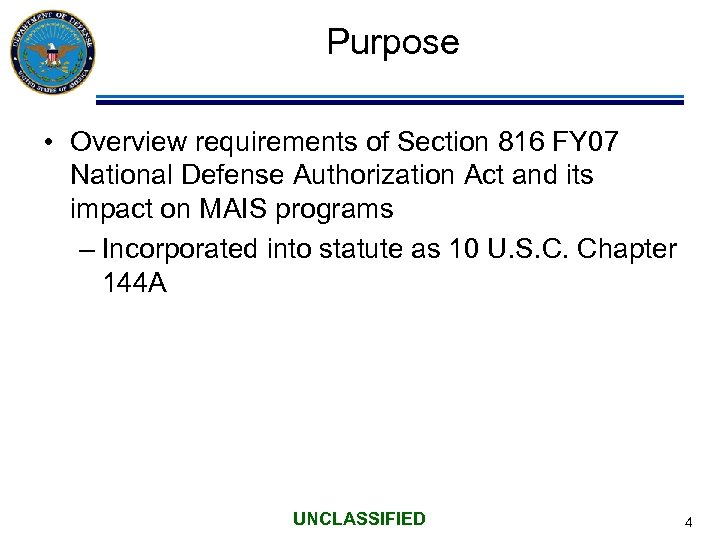 Purpose • Overview requirements of Section 816 FY 07 National Defense Authorization Act and