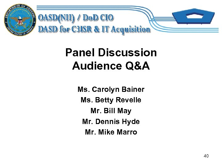 Panel Discussion Audience Q&A Ms. Carolyn Bainer Ms. Betty Revelle Mr. Bill May Mr.