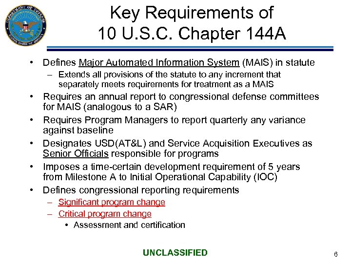 Key Requirements of 10 U. S. C. Chapter 144 A • Defines Major Automated