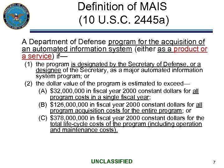 Definition of MAIS (10 U. S. C. 2445 a) A Department of Defense program