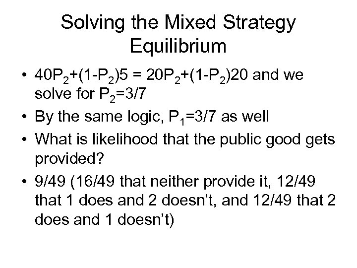 Solving the Mixed Strategy Equilibrium • 40 P 2+(1 -P 2)5 = 20 P