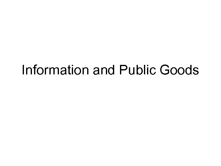 Information and Public Goods