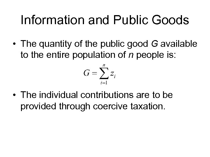Information and Public Goods • The quantity of the public good G available to